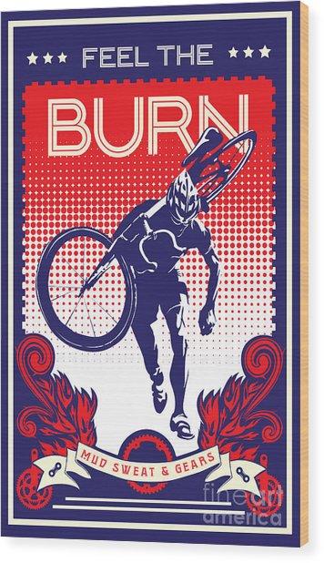 Feel The Burn Wood Print