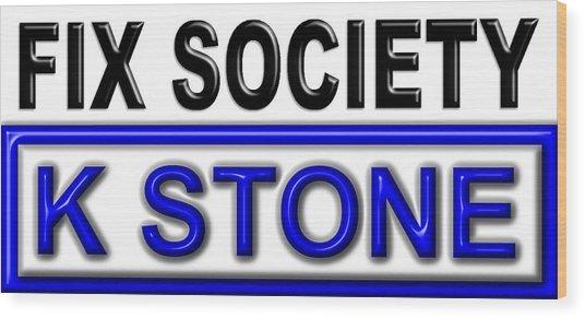 Fix Society 2nd Edition Wood Print
