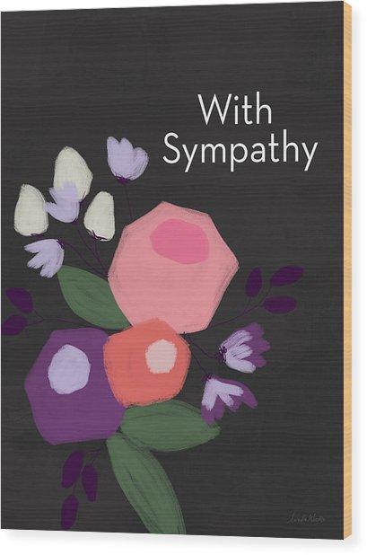 Floral Sympathy Card- Art By Linda Woods Wood Print