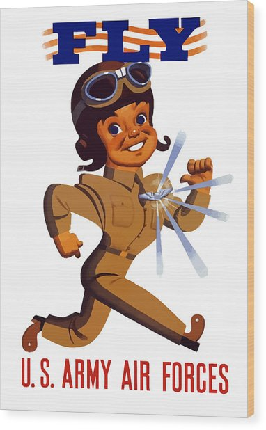 Fly - Us Army Air Forces Wood Print