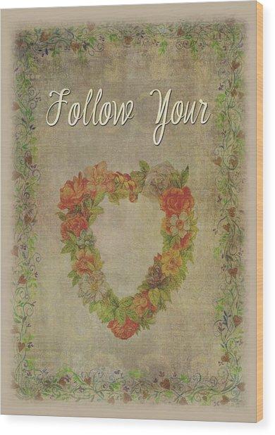 Follow Your Heart Motivational Wood Print