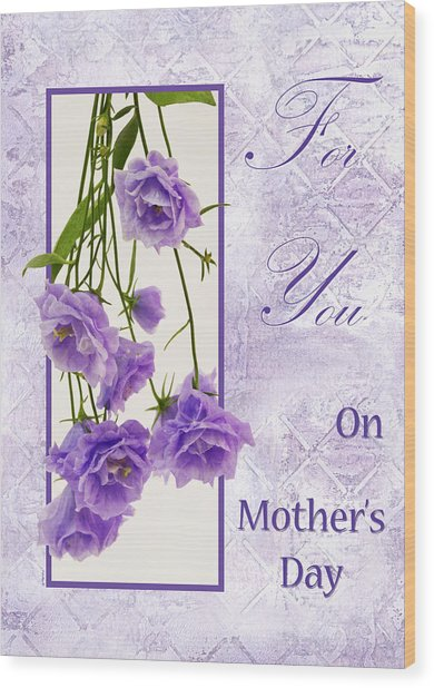 For You - On Mother's Day Wood Print