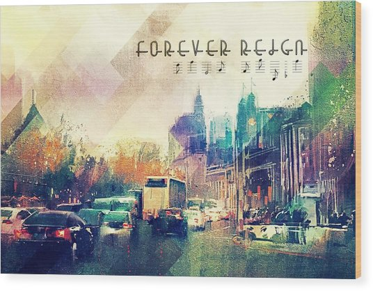 Forever Reign Wood Print