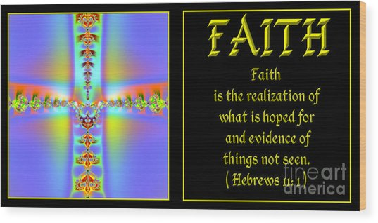 Wood Print featuring the digital art Fractal Faith Hebrews 11 by Rose Santuci-Sofranko