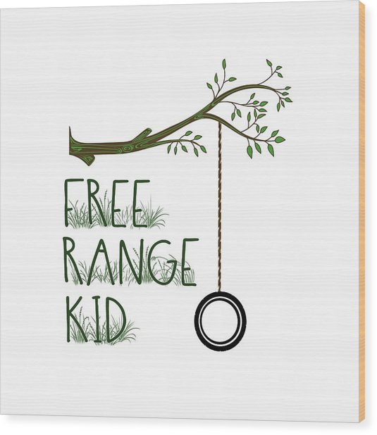 Free Range Kid Wood Print