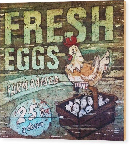 Fresh Eggs Wood Print