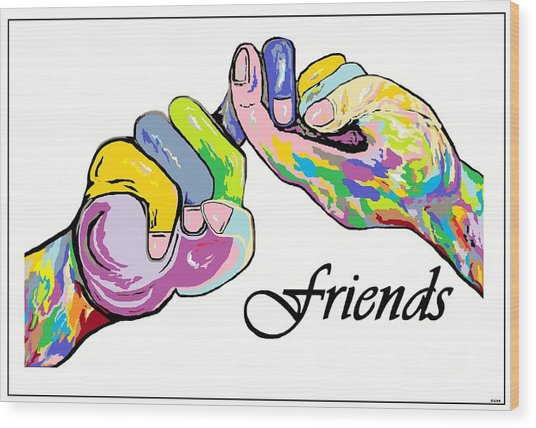 Friends . . . An American Sign Language Painting Wood Print
