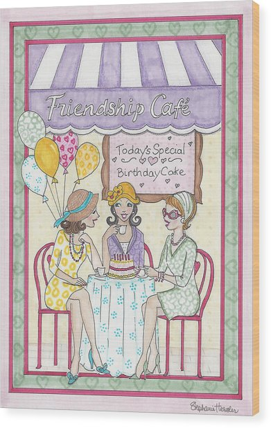 Friendship Cafe Wood Print