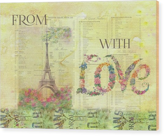 From Paris With Love Eiffel Tower Wood Print