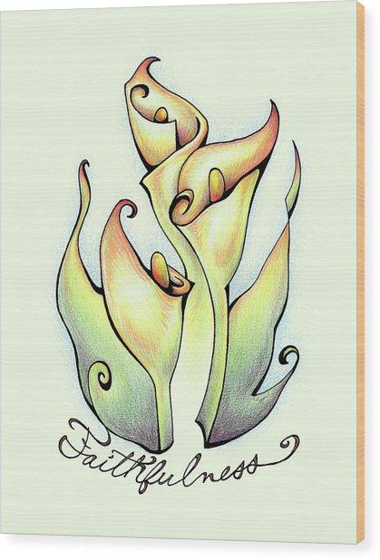 Fruit Of The Spirit Series 2 Faithfulness Wood Print