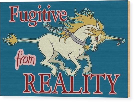 Fugitive Unicorn Wood Print