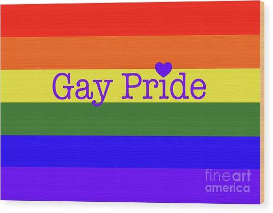 Gay Pride Love Wood Print