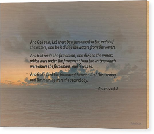 Genesis 1 6-8 Let There Be A Firmament In The Midst Of The Waters Wood Print by Susan Savad