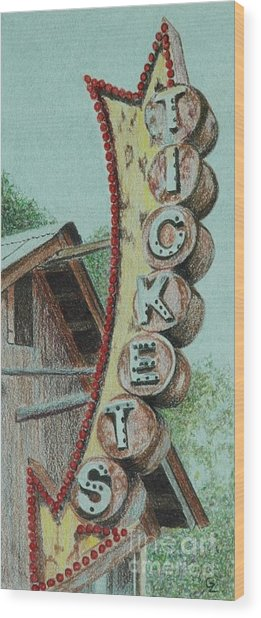 Get Yer Tickets Wood Print