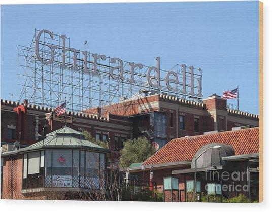 Ghirardelli Chocolate Factory San Francisco California 7d13978 Wood Print