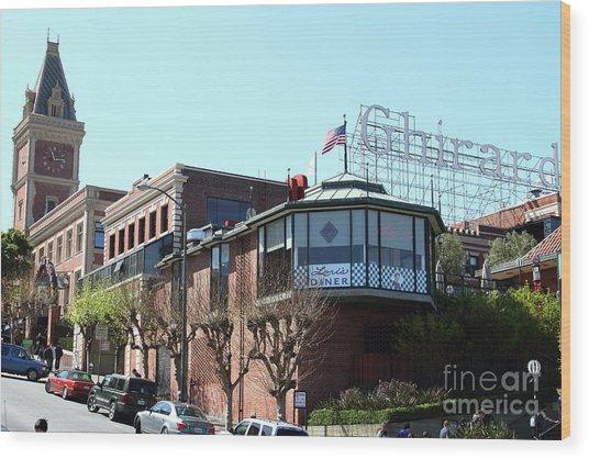 Ghirardelli Chocolate Factory San Francisco California 7d14093 Wood Print