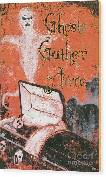 Ghosts Gather Here Wood Print