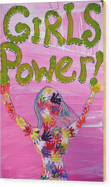 Girl Power Sign Wood Print by Rose  Hill