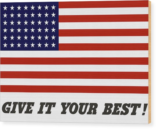 Give It Your Best American Flag Wood Print
