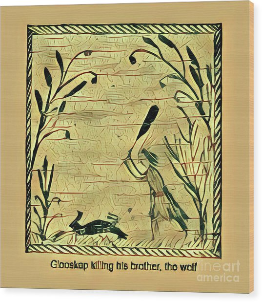 Glooscap Kills The Wolf Wood Print