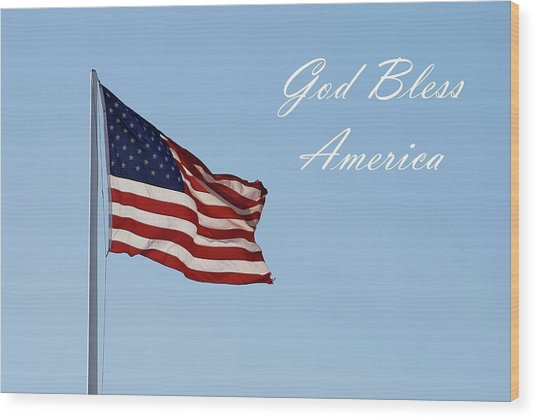 God Bless America Wood Print