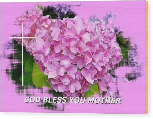 God Bless You Mother Wood Print