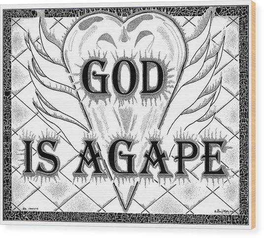 God Is Love - Agape Wood Print
