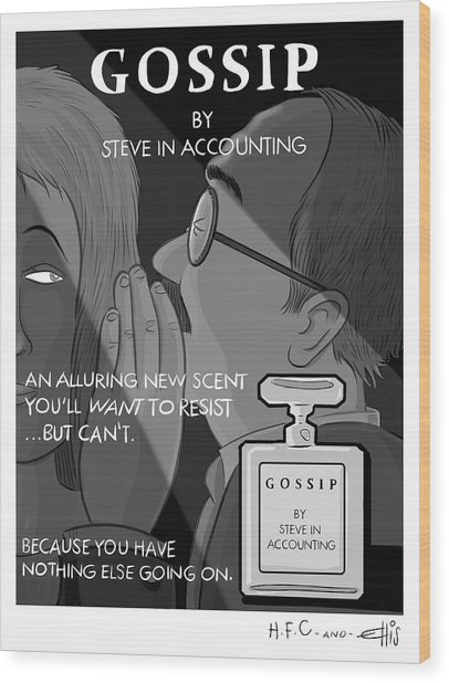 Gossip By Steve In Accounting Wood Print