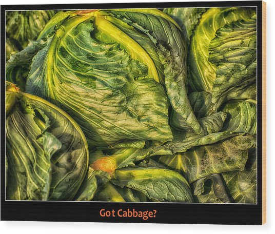 Got Cabbage? Wood Print