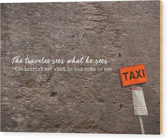 Grab A Cab Quote Wood Print by JAMART Photography