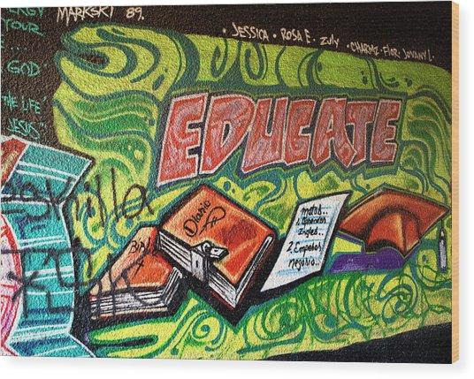 Wood Print featuring the photograph Graffiti Educates by Lorraine Devon Wilke