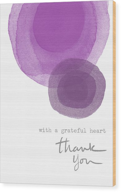 Grateful Heart Thank You- Art By Linda Woods Wood Print