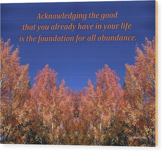 Gratitude Is The Foundation For Abundance Wood Print