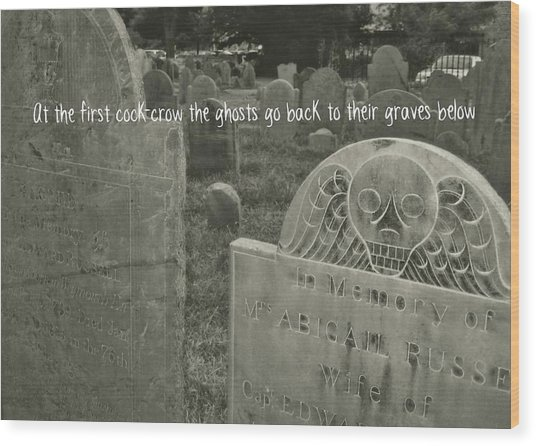 Graveyard Quote Wood Print by JAMART Photography