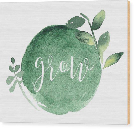 Grow Wood Print