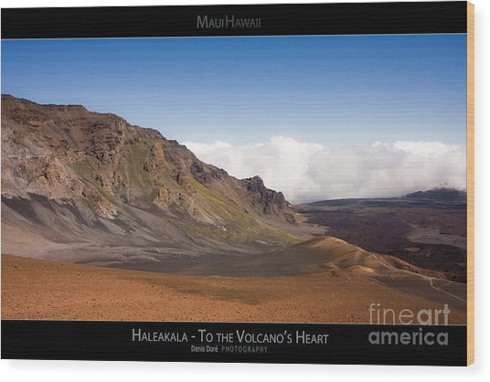 Haleakala To The Volcano's Heart - Maui Hawaii Posters Series Wood Print by Denis Dore