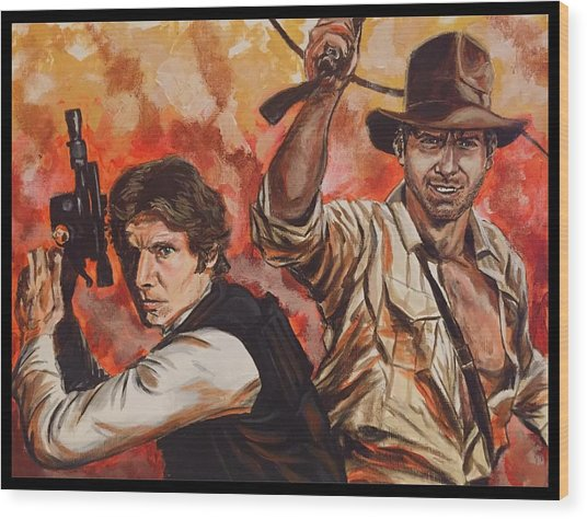 Han Solo And Indiana Jones Wood Print