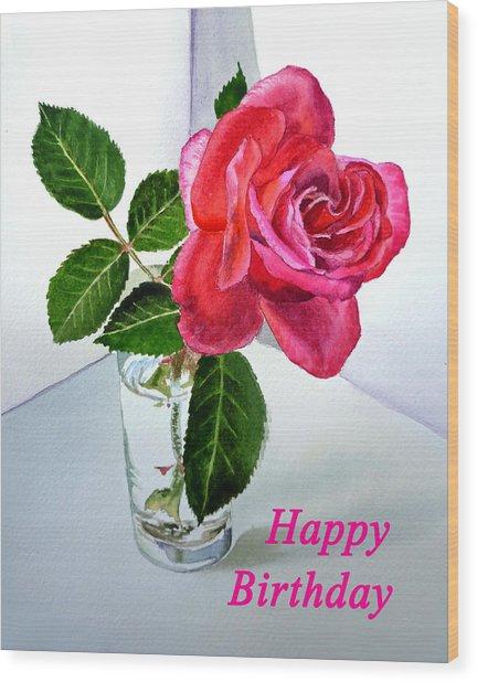 Happy Birthday Card Rose  Wood Print