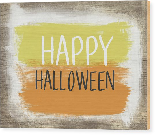 Happy Halloween Sign- Art By Linda Woods Wood Print