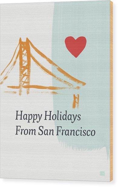 Happy Holidays San Francisco- Art By Linda Woods Wood Print