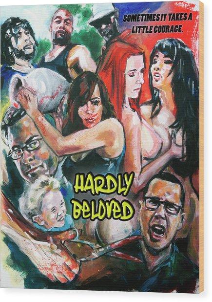 Hardly Beloved Poster A Wood Print