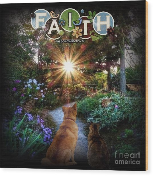 Wood Print featuring the digital art Have Faith by Kathy Tarochione