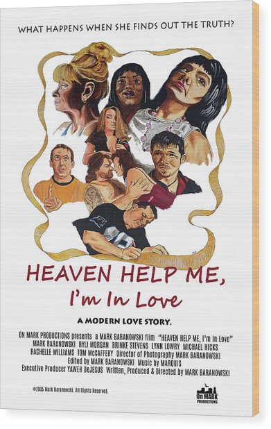 Heaven Help Me, I'm In Love Poster C Wood Print