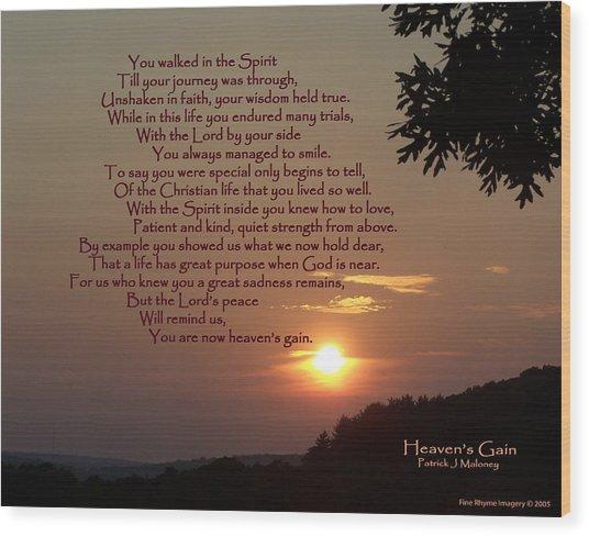 Heaven's Gain Wood Print by Patrick J Maloney
