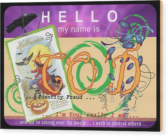 Hello My Name Is Co'd Wood Print by Donna Zoll