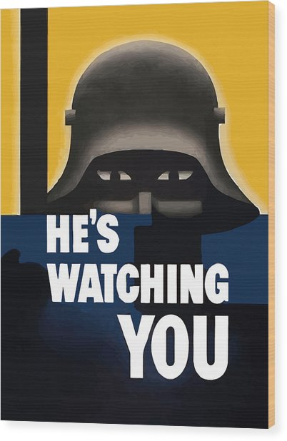 He's Watching You - Ww2 Wood Print