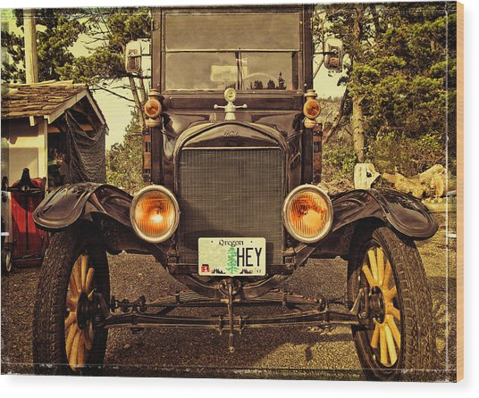 Hey A Model T Ford Truck Wood Print