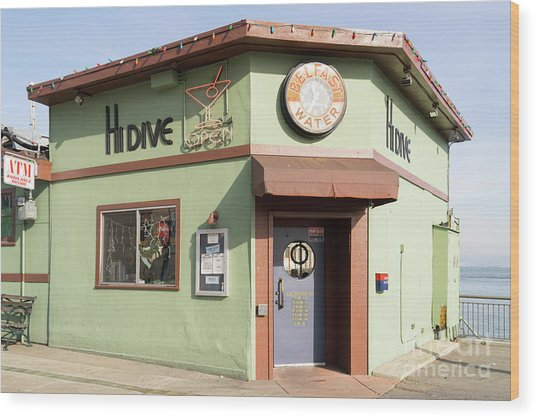 Hi Dive Bar And Restaurant At San Francisco Embarcadero Dsc5759 Wood Print