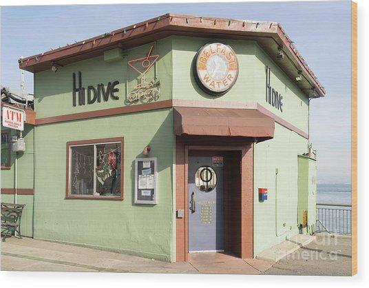 Hi Dive Bar And Restaurant At San Francisco Embarcadero Dsc5759 Wood Print