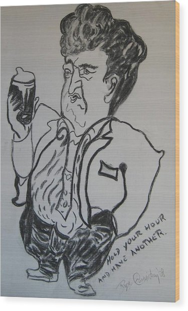 Hold Your Hour And Have Another. Wood Print by Roger Cummiskey